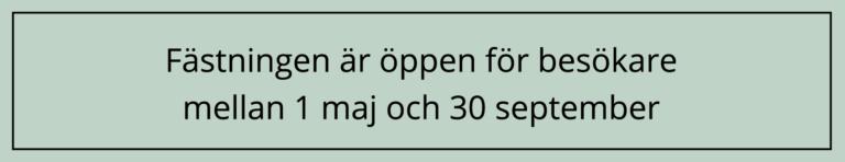 Fästningen på Fredriksborg är öppen mellan 1 maj och 30 september